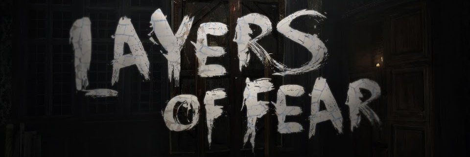 Layers of Fear - Banner